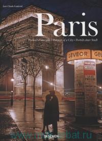 Paris : Portrait D'une Ville = Portrait of a City = Portrat einer Stadt