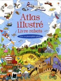 Atlas illustre Livre rabats : avec un planisphere geant