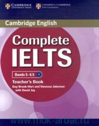 Cambridge English Complete IELTS : Bands 5-6.5 : Teacher`s Book