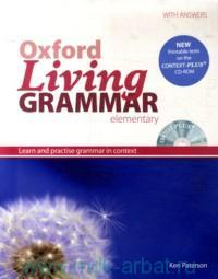 Oxford Living Grammar : Elementary : With Answer : Learn and Practise Grammar in Context
