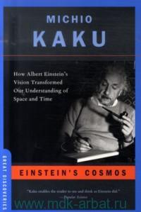 Einstein's Cosmos : How Albert Einstein's Vision Transformed Our Understanding of Space and Time