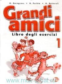 Grandi Amici 1 : Libro Degli Esercizi