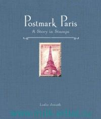 Postmark Paris : A Story in Stamps