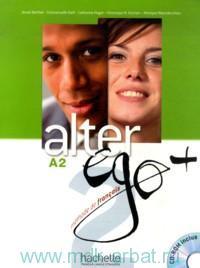 Alter Ego + 2 : Livre A2 : Methode de Francais
