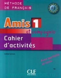 Amis et Compagnie 1 : Cahier d'activites