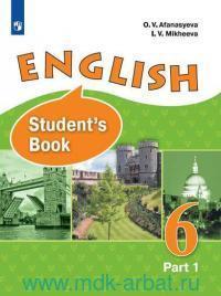 Английский язык : 6-й класс : учебник для учащихся общеобразовательных организаций и школ с углубленным изучением английского языка : в 2 ч. = English 6 : Student`s Book (ФГОС)