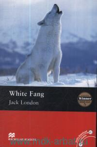 White Fang : Level 3 Elementary : Retold by R. Bladon : Audio Download available