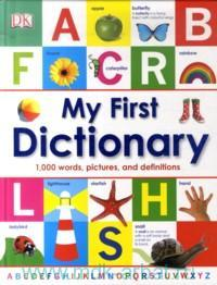 My First Dictionary : 1000 Words, Pictures, and Definitios