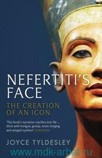 Nefertiti's Face : The Creation of An Icon