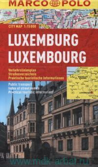 Luxemburg = Luxembourg : City map : М 1:15 000