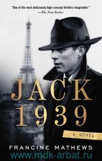 Jack 1939 : a Novel