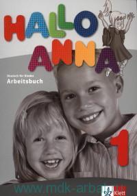 Hallo Anna 1 : Arbeitsbuch : Deutsch fur Kinder