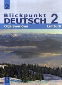Немецкий язык. В центре внимания немецкий 2 : учебник немецкого языка для 8-го класса общеобразовательных учреждений = Blickpunkt Deutsch 2 : Lehrbuch