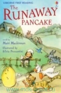 The Runaway Pancake : Retold by M. Mackinnon