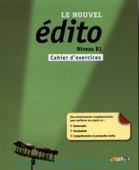 Le Nouvel Edito : Neveau B1 : Cahier d'exercicer