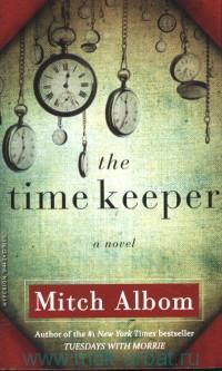 The Time Keeper : A Novel