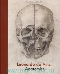 Leonardo da Vinci. Anatomist