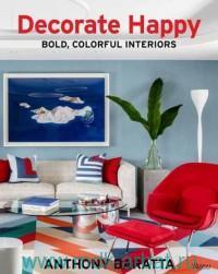Decorate Happy. Bold, Colorful Interiors