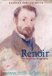 Renoir : An Intimate Biography