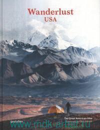 Wanderlust USA : The Great American Hike