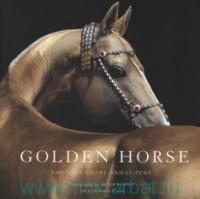 Golden Horse : the Legendary Akhal-Teke