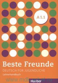 Beste Freunde : Lehrerhandbuch : A 1.1 : Deutsch fur Jugendliche