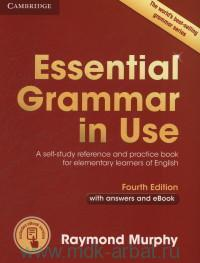 Essential Grammar in Use : A self-study reference and practice book for elementary learners of English : With Answers and eBook