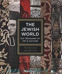 The Jewish World : 100 Treasures of Art & Culture : The Magnes Collection