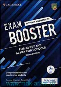 Exam Booster for A2 Key and A2 Key for Schools : Without Answer Key : Comprehensive Exam Practice for Students : For the Revised Exams from 2020 : Downloadable Audio