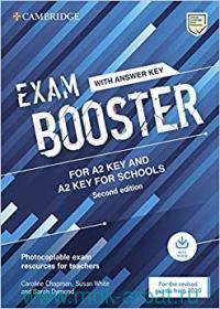 Exam Booster for A2 Key and A2 Key for Schools : With Answer Key : Photocopiable Exam Resources for Teachers : For the Revised Exams from 2020 : Downloadable Audio
