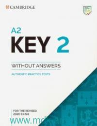 Key 2 : Authentic Practice Tests : Without Answers : For the Revised 2020 Exam : A2