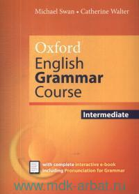 Oxford English Grammar Course : Intermediate With Answers : With Complete Interactive e-Book Including Pronunciation for Grammar