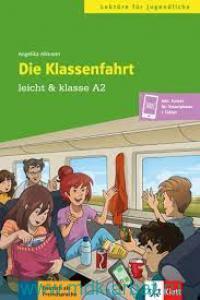 Die Klasenfahrt : Leicht & Klasse A2 : Inkl. Extras fur Smartphone + Tablet