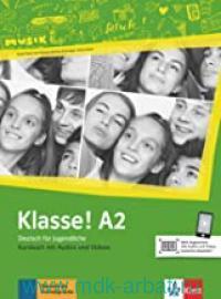 Klasse! A2 : Kursbuch mit Audios und Videos : Deutsch fur Jugendliche : Online