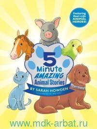5 Minute Amazing Animal Stories