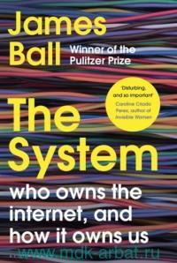 The System Who Owns the Internet, and How it Owns Us