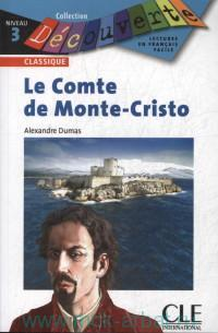 Le Comte de Monte-Cristo : Niveau 3 : Adapte en francais facile par B. Faucard