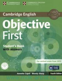 Cambridge English : Objective First : Student's Book with Answers : B2 English profile : For Revised Exam from 2015