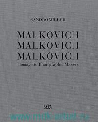 Malkovich, Malkovich, Malkovich : Homage to Photographic Masters