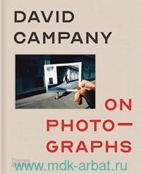 David Campany. On Photographs