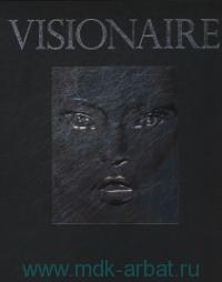Visionaire : Experiences In Art and Fashion