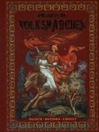 Russische Volksmarchen : Palech, Mstjora, Choluj = Русские народные сказки : живопись Палеха, Мстёры, Холуя