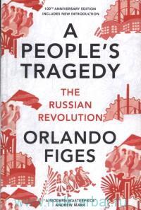 A People's Tragedy : The Russian Revolution, 1891-1924