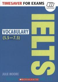Timesaver for Exams : IELTS Vocabulary (5.5-7.5)