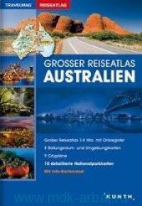 Australlien : Grosser Reiseatlas : M 1:4 Mio. Mit Ortsregister. 8 Ballungsraum- und Umgebungskarten, 9 Cityplane, 10 detaillierte Nationalparkkarten. Mit Info-Kartenrand
