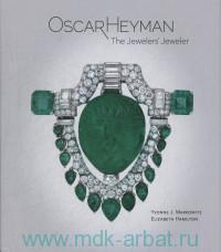 Oscar Heyman : The Jewelers' Jeweler