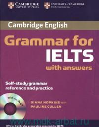 Cambridge English Grammar for IElTS. Self-study Grammar Reference and Practice : With Answers