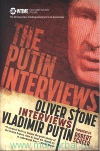 The Putin Interviews : With Substantial Material Not Included in the Documentary