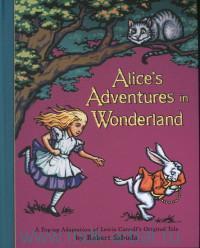 Alice's Adventures in Wonderland : A Pop-Up Adaptation of Lewis Carroll's Original Tale by R. Sabuda