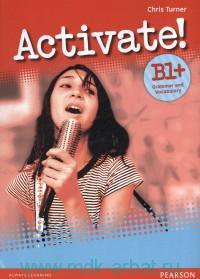 Activate! B1+ : Grammar and Vocabulary